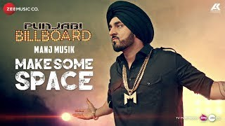 Make Some Space Official Music | Manj Musik | Bunty Bains | aaj mitra ne bhangra paana