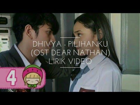 Dhivya - Pilihanku (OST Dear Nathan) Lirik