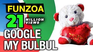 Google My Bulbul Funny Google Song English Search Engine Song Funzoa Funny Videos VideoMp4Mp3.Com