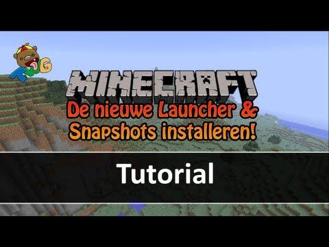 Tutorial - De nieuwe Minecraft Launcher en Snapshots installeren!