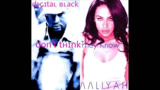 Don't Think They Know feat  Aaliyah   Digital Black reversed