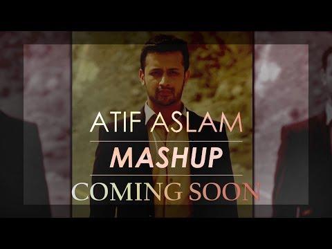 Atif Aslam Songs Mashup Teaser | DJ Chetas