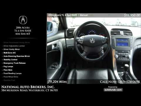 2006 Acura TL 6 Spd 4dr Sdn MT | National Auto Brokers, Inc., Waterbury, CT - SOLD