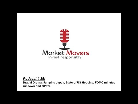 Market Movers #25 Draghi Drama, Jumping Japan,US Housing, FOMC minutes rundown and OPEC