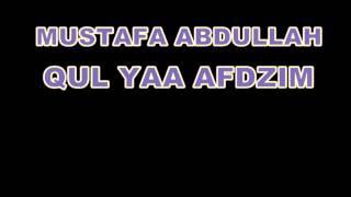 MUSTAFA ABDULLAH - QUL YAA AFDZIM