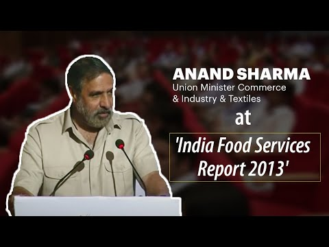 Anand Sharma, Union Minister Commerce & Industry & Textiles at  'India Food Services Report 2013'