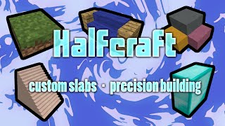[1.9] Halfcraft - Custom Slabs, Precision Building, in One Command!