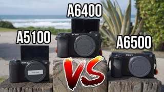 Sony a6400 VS a6500 VS a5100 | BEST VLOG CAMERA TO START WITH?! 2019