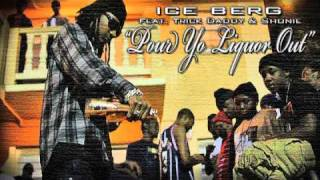 Watch Ice Berg Pour Yo Liquor Out (Feat. Trick Daddy & Shonie) video