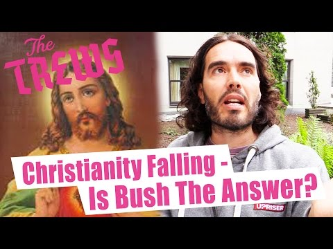 Christianity Falling - Is Another President Bush The Answer? Russell Brand The Trews (E321)