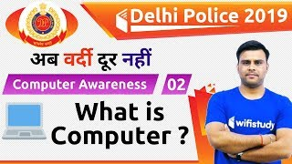 6:30 PM - Delhi Police 2019 | Computer Awareness by Pandey Sir | What is Computer ?