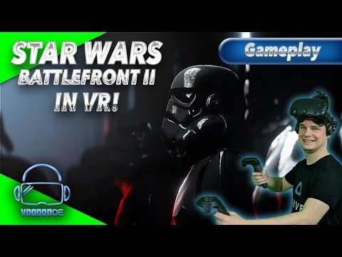 STAR WARS Battlefront II in VR! - Geht das? [Let's Play][Gameplay][German][Vive][Virtual Reality]