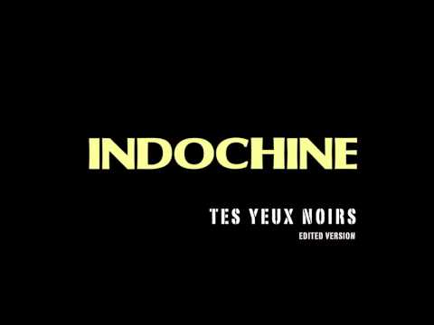 Indochine - Tes Yeux Noirs