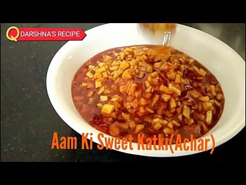 Aam Ki Sweet katki (Achar)