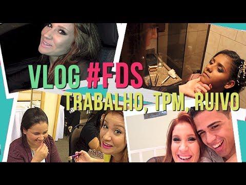 Vlog FDS: Trabalho, TPM, Ruivo
