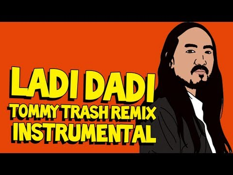 Ladi Dadi (Tommy Trash Remix Instrumental) - Steve Aoki AUDIO