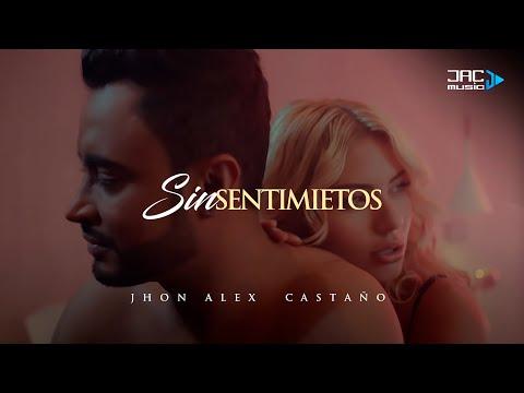 Sin Sentimientos  - Jhon Alex Castaño (Video Oficial)