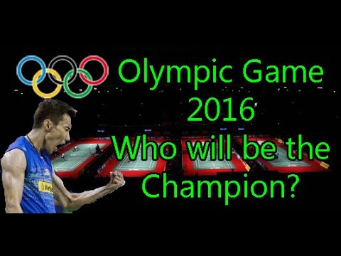 Badminton Olympic Games 2016 - WHO WILL BE THE CHAMPION?