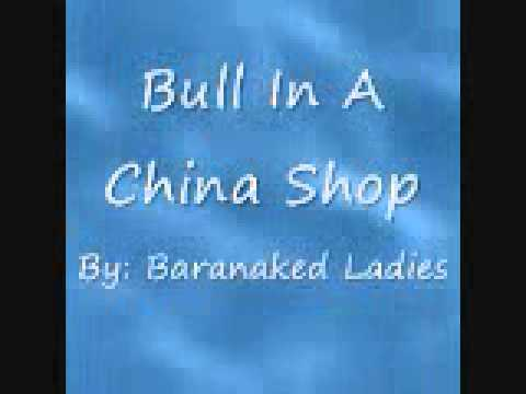 Barenaked Ladies - Bull In A China Shop