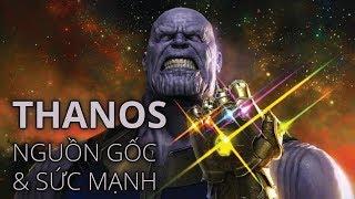 Thanos - NGUỒN GỐC & SỨC MẠNH