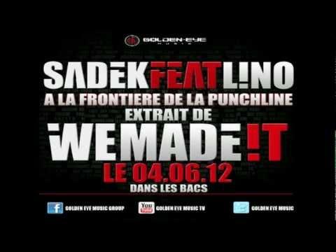 Sadek feat. Lino - A la frontière de la punchline [officiel]