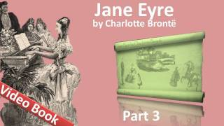 Part 3 - Jane Eyre Audiobook by Charlotte Bronte (Chs 12-16)