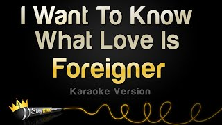 Foreigner I Want To Know What Love Is Karaoke Version