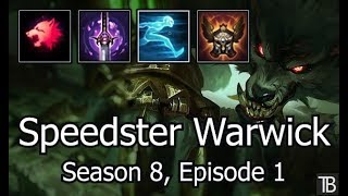 Speedster Ep. 1 - Warwick - Troll Builds (Season 8 League of Legends Gameplay)