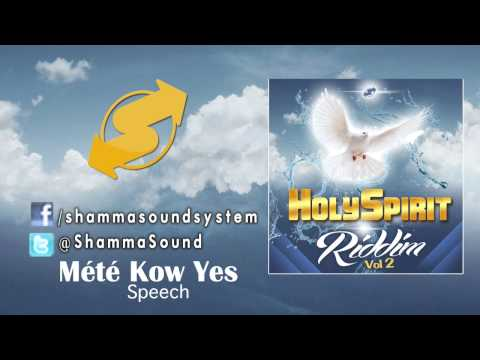 [speech] Mété Kow Yes (holy Spirit Riddim) | Gospel Reggae Avril 2014 video
