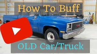 1989 Gmc R3500 Paint Restoration (How to buff an old car or truck)!