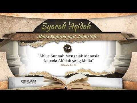 Ceramah: Ahlus Sunnah Mengajak Manusia Kepada Akhlak Yang Mulia (Bagian Ke-2) - (Ustadz Yazid Jawas)