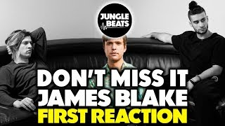 James Blake Don 39 T Miss It Reaction Review Jungle Beats