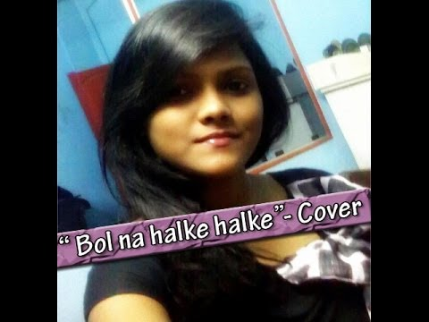 Bol Na Halke Halke Cover By Subhechha video
