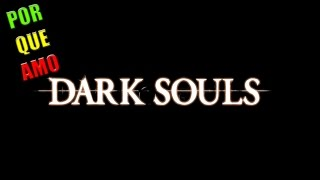 PORQUÉ AMO DARK SOULS (REVIEW)