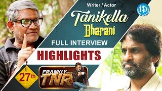 Tanikella Bharani Exclusive Interview Highlights | Frankly With TNR #27 | Talking Movies With iDream