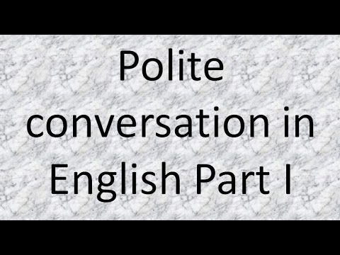 Polite Conversation in English Part I (Salutations or Greeting)