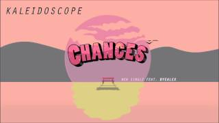 Chances - Kaleidoscope Feat. ByeAlex