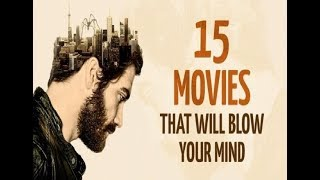 15 Incredible Movies That Will Blow Your Mind