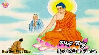 Muốn Có Hạnh Phúc, Giàu Có - Đừng Tiết 5 Phút Cuộc Đời, Ai Có Duyên Với Phật (Nên Nghe) - Phật Dậy