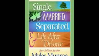 MYLES MUNROE LIFE AFTER DIVORCE 6 OF 6