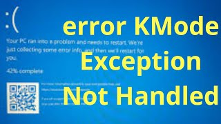 How to fix Windows 10 error KMode Exception Not Handled