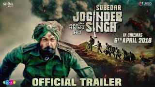 Subedar Joginder Singh - Trailer   Gippy Grewal, Roshan Prince, Kulwinder Billa   Rel 6th April 2018