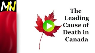The Leading Cause of Death in Canada
