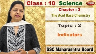 class 10 | SSC | Science 1 | Chapter 3 | The Acid Base Chemistry | Topic 02 | Indicators