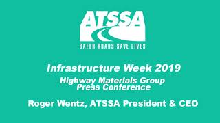 Infrastructure Week 2019: ATSSA CEO speaks at HMG press conference