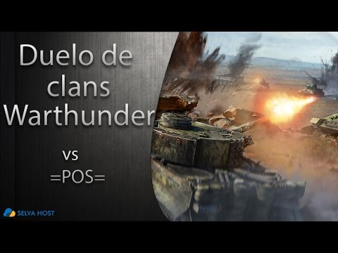 Duelo de Clans War Thunder vs =POS=