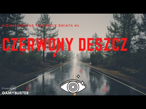 Niewyjaśnione Tajemnice Świata #4 - Czerwony Deszcz
