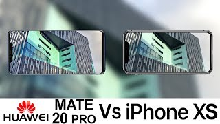 Huawei Mate 20 Pro Vs iPhone XS Camera Test