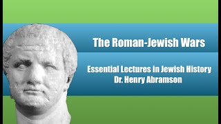 Video: Siege of Jerusalem and Roman-Jewish Wars - Henry Abramson