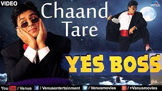 Chaand Tare (Yes Boss)